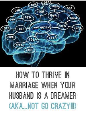 crazy marriage How to be Married to a Dreamer!